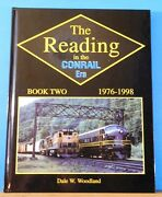 Reading In The Conrail Era Book Two 1976-1998 By Dale W. Woodland Hard Cover