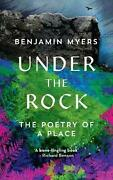 Under The Rock The Poetry Of A Place By Benjamin Myers English Hardcover Book