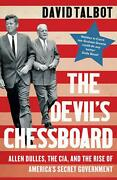 Deviland039s Chessboard Allen Dulles The Cia And The Rise Of Americaand039s Secret Gove