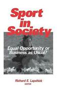 Sport In Society Equal Opportunity Or Business As Usual By Richard Edward Lapc