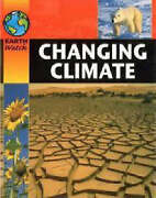 Changing Climate Earth Watch By Morgan, Sally