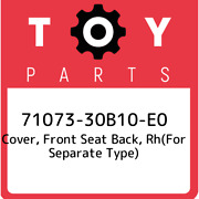 71073-30b10-e0 Toyota Cover Front Seat Back Rhfor Separate Type 7107330b10e0