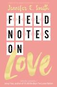 Field Notes On Love By Smith Jennifer E. Book The Fast Free Shipping
