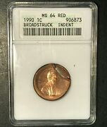 1990 Lincoln Memorial Cent Anacs Ms64 Red Error Broadstruck Indent