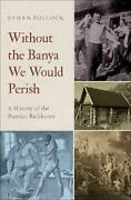 Without The Banya We Would Perish A History Of The Russian Bathhouse By Ethan P