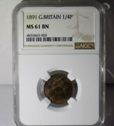 Great Britain 1891 Farthing 1/4p Ngc Ms 61 Bn Ms61 British Unc Certified Coin
