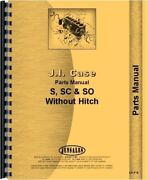 Case S Sc So Tractor Parts Manual Catalog Sn 5000001 And Up No Eagle Hitch