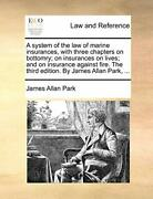 A System Of The Law Of Marine Insurances, With , Park, Allan,,