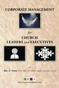 Corporate Management For Church Leaders And Executives By Noma, T. New,,