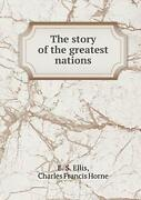 The Story Of The Greatest Nations, Horne, F. 9785519280655 Fast Free Shipping,,