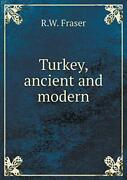 Turkey Ancient And Modern Fraser R.w. New 9785519202633 Fast Free Shipping