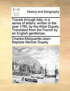 Travels Through Italy In A Series Of Letters Dupaty Charles-marguer
