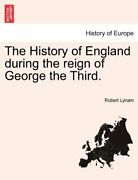 The History Of England During The Reign Of George The Third., Lynam, Robert,,