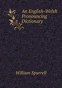 An English-welsh Pronouncing Dictionary Spurrell William 9785519263627 New