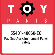 55401-48060-e0 Toyota Pad Sub-assy, Instrument Panel Safety 5540148060e0, New Ge