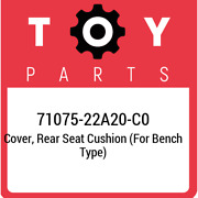 71075-22a20-c0 Toyota Cover, Rear Seat Cushion For Bench Type 7107522a20c0, Ne