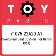 71075-22a20-a1 Toyota Cover, Rear Seat Cushion For Bench Type 7107522a20a1, Ne