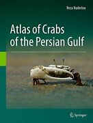 Atlas Of Crabs Of The Persian Gulf Naderloo 9783319493725 Fast Free Shipping-