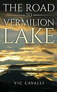 The Road To Vermilion Lake By Cavalli New 9781941861400 Fast Free Shipping-,
