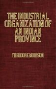 The Industrial Organization Of An Indian Province Morrison 9781846645426 New-