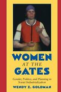 Women At The Gates Gender And Industry In Stalinand039s Russia By Goldman New-