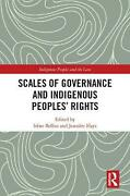 Scales Of Governance And Indigenous Peoples New Rights Or Same Old Wrongs Eng