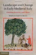 Landscape And Change In Early Medieval Italy C, Squatriti-,