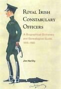 Royal Irish Constabulary Officers A Biographical And Genealogical Guide 1816-1