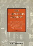 Carpenterand039s Assistant The Complete And Practical Course ... By Newlands James