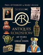 Antiques Roadshow 40 Years Of Great Finds, Atterbury, Allum 9780008267636+-