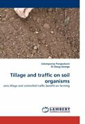 Tillage And Traffic On Soil Organisms