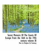 Secret Memoirs Of The Courts Of Europe From The 16th To The 19th Century Volu-,