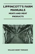 Lippincottand039s Farm Manuals - Meats And Meat Products By William Henry Tomhave En