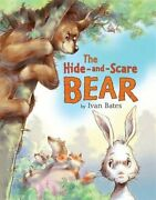 The Hide-and-scare Bear By Ivan Bates Illustrator Ivan Bates