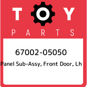 67002-05050 Toyota Panel Sub-assy Front Door Lh 6700205050 New Genuine Oem Pa