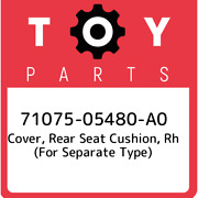 71075-05480-a0 Toyota Cover Rear Seat Cushion Rh For Separate Type 710750548