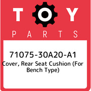 71075-30a20-a1 Toyota Cover Rear Seat Cushion For Bench Type 7107530a20a1 Ne