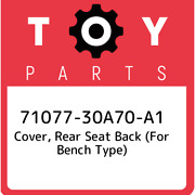 71077-30a70-a1 Toyota Cover, Rear Seat Back For Bench Type 7107730a70a1, New G