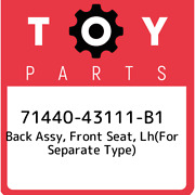 71440-43111-b1 Toyota Back Assy, Front Seat, Lhfor Separate Type 7144043111b1,