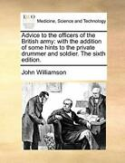 Advice To The Officers Of The British Army Wit, Williamson, John,,