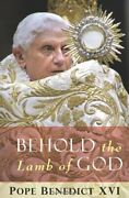 Behold The Lamb Of God By Pope Benedict Xvi Paperback Book The Fast Free