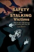 Safety For Stalking Victims How To Save Your Privacy, Your Sanity, And Your ...