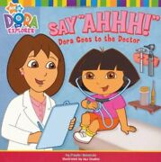 Say Ahh Dora Goes To The Doctor Dora The Explor... By Nickelodeon Paperback
