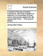 A System Of The Law Of Marine Insurances, With , Parke, Allan,,
