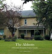 Abbotts A Devonshire Immigrant Family In Canada. By Gail Ferguson English Har