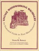 Vintage Woodworking Machinery An Illustrated Guide By Dana Batory