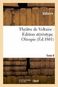 Theatre De Voltaire Edition Stereotype. Tome 9. Olimpie By Voltaire New