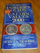 The Insiderand039s Guide To U.s. Coin Values 2000 Scott A. Travers