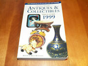 Antiques Collectibles 1999 Price Guide Antique Collector Pricing Reference Book