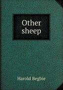 Other Sheep By Harold, Begbie New 9785518592179 Fast Free Shipping,,